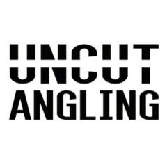 Uncut Angling