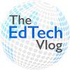 The EdTech Vlog with Matt Harris, Ed.D.