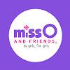 Miss O & Friends