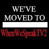 WhenWeSpeak TV