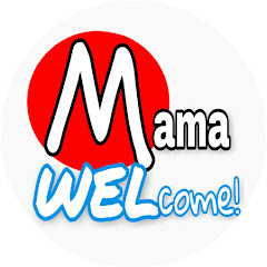 Mama Welcome!