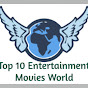 Top 10 Entertaintment Movies World