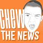 chewthenews