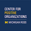 Center for Positive Organizations - Michigan Ross