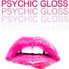 Psychic Gloss