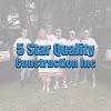 5 Star Quality Construction Inc