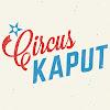 CIRCUS KAPUT