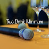 Two Drink Minimum