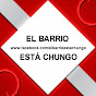 ElBarrioEstaChungo TV