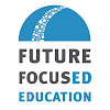 Future Focused Education