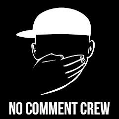 NoComment Crew
