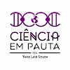 Ciência em Pauta - Por Yara Laiz Souza