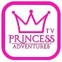 PrincessAdveturesTV