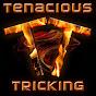 TenaciousTricking