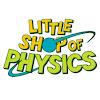 Little Shop of Physics