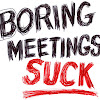 BoringMeetingsSuck