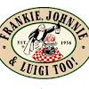 Frankie, Johnnie, and Luigi Too!