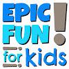 Epic Fun for Kids