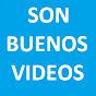 Son Buenos Videos