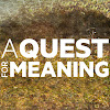 A Quest For Meaning - The movie