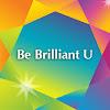 Be Brilliant U