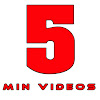 5 Min Videos