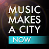Music Makes a City NOW