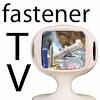 FastenerTV