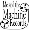 Me and the Machine Records