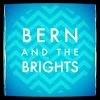 Bern and the Brights Bern and the Brights