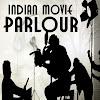Indian Movie Parlour
