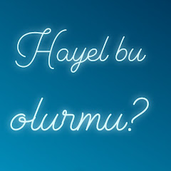 HAYEL BU OLURMU?