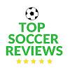 Top Soccer Reviews