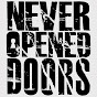 Never-Opened-Doors