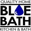 Blue Bath Quality Home, Kitchen and Bath