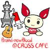 Brandnew-Blood@CROSSCAFE