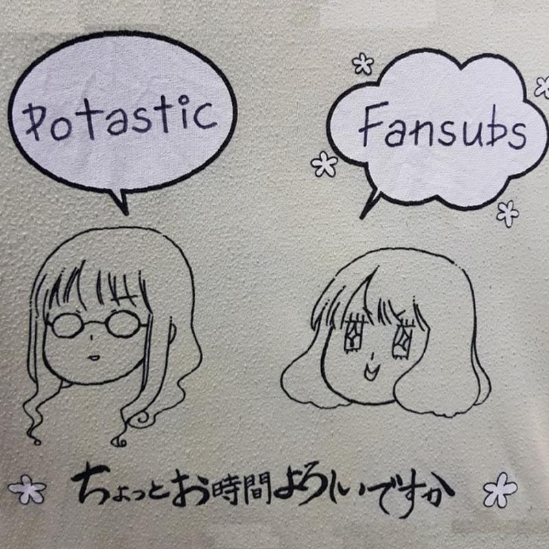 Potastic Fansubs