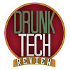 Drunk Tech Review