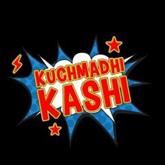 Kuchmadhi Kashi
