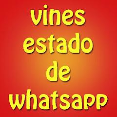 Vines Estado de Whatsapp
