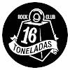 16 TONELADAS | ROCK CLUB