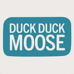 Duck Duck Moose