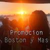 Promocion Boston y Mas