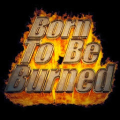 borntobeburned