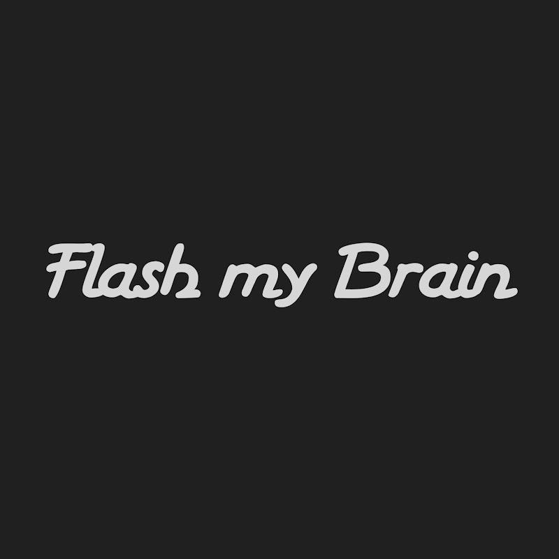 Flash my Brain