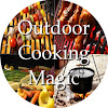 Outdoor Cooking Magic
