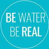 Be Water Be Real