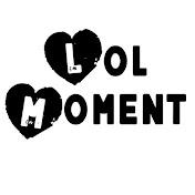 Lol Moment