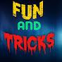 FUN AND TRICKS