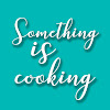 Something is cooking
